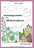 Gutenachtgeschichten vom Wolkenschloss: Entspannungsgeschichten fuer Kinder