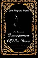 The Economic Consequences Of The Peace: By John Maynard Keynes - Illustrated [並行輸入品]