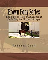 Risk Management & Safety in Hippotherapy (Brown Pony)