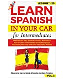 LEARN SPANISH IN YOUR CAR for Intermediates: The Ultimate Easy Spanish Learning Audiobook: How to Learn Intermediate Spanish Language Vocabulary like crazy with over 500 Useful Phrases.  Lesson 11-20