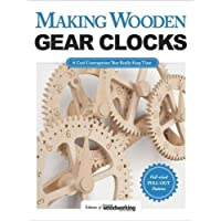 Making Wooden Gear Clocks: 6 Cool Contraptions That Really Keep Time