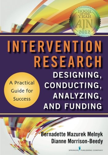 Download Intervention Research: Designing, Conducting, Analyzing and Funding 0826109578