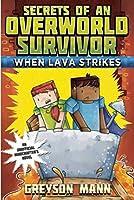 When Lava Strikes: Secrets of an Overworld Survivor, #2