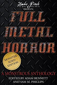 [Bennett, Adam]のFULL METAL HORROR: A Monstrous Anthology (English Edition)
