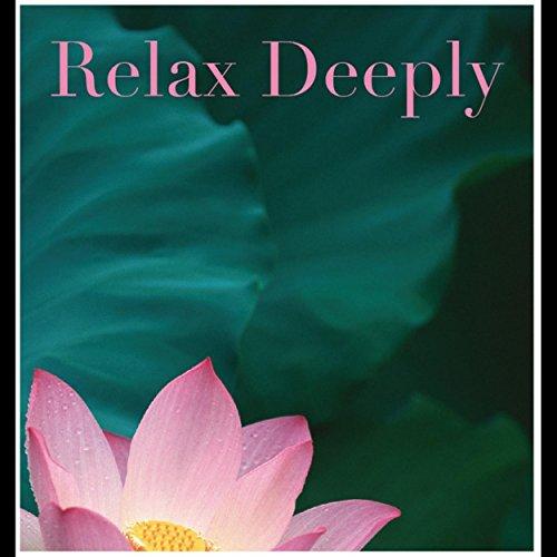 Relax Deeply・・・深い睡眠と瞑想のための音楽