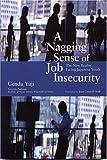 A Nagging Sense of Job Insecurity:The New Reality Facing Japanese Youth(『仕事のなかの曖昧な不安』の英語版) (長銀国際ライブラリー叢書)
