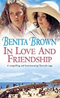 In Love and Friendship: An enchanting saga of youth, heartache and friendship