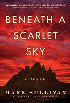 Beneath a Scarlet Sky: A Novel by [Sullivan, Mark]