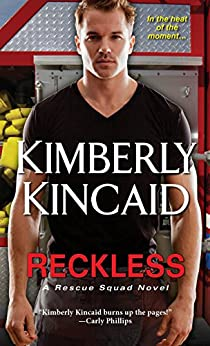 Reckless (Rescue Squad Book 1) by [Kincaid, Kimberly]