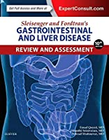 Sleisenger and Fordtran's Gastrointestinal and Liver Disease Review and Assessment, 10e (Sleisenger and Fordtrans Gastrointestinal and Liver)