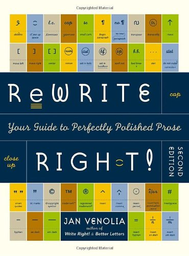 Download Rewrite Right!: Your Guide to Perfectly Polished Prose 1580082394