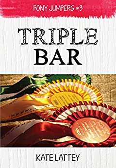Triple Bar: (Pony Jumpers #3) by [Lattey, Kate]