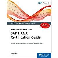 SAP HANA Certification Guide: Application Associate Exam