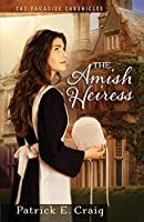 The Amish Heiress (The Paradise Chronicles)