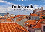 Dubrovnik - Heart of the Adriatic Sea 2018: Dubrovnik - One of the Most Beautiful Cities of the Mediterranean (Calvendo Places)