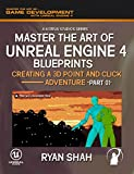 Master the Art of Unreal Engine 4: Creating a 3D Point and Click Adventure (Part #1) (English Edition)