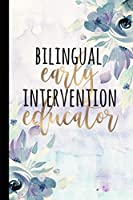 Bilingual Early Intervention Educator: A Beautiful Notebook For Early Intervention Teachers of ELL Children