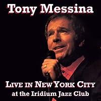 Tony Messina Live in NYC at the Iridiumjazz Club by Tony Messina (2010-03-16)