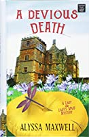 A Devious Death (Lady and Lady's Maid Mysteries)