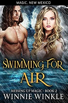 Swimming for Air: Messing Up Magic - Book 2 (Magic, New Mexico 42) by [Winkle, Winnie]