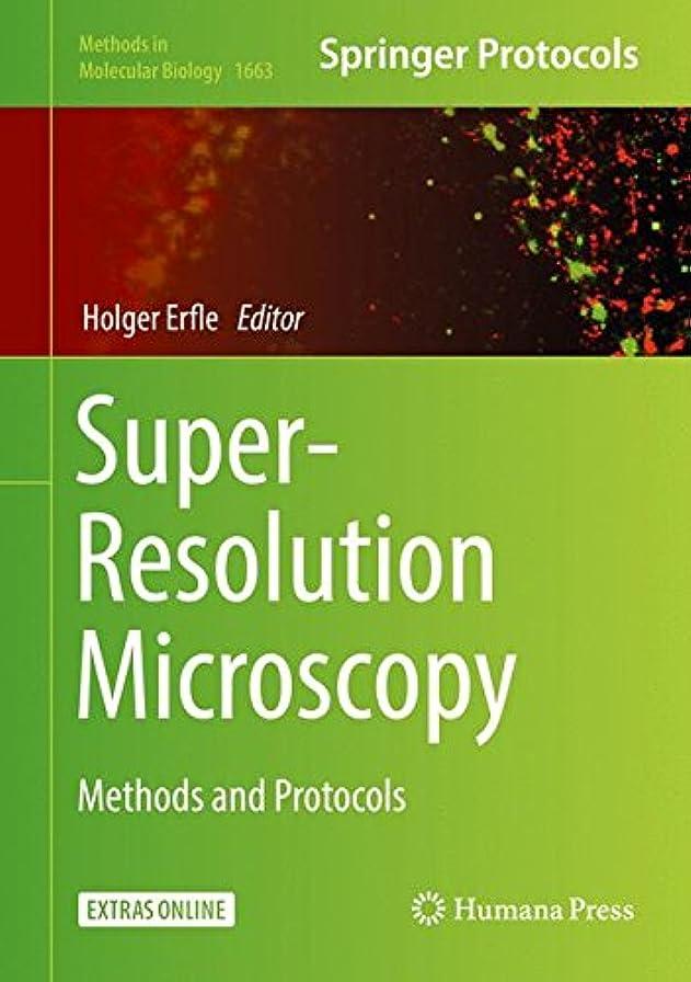 トマト免除する反応するSuper-Resolution Microscopy: Methods and Protocols (Methods in Molecular Biology)