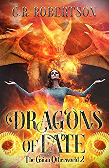 Dragons of Fate (The Gaian Otherworld Book 2) by [Robertson, CR]