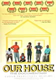 Our House: The Documentary