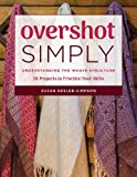 Overshot Simply: Understanding the Weave Structure 38 Projects to Practice Your Skills 画像