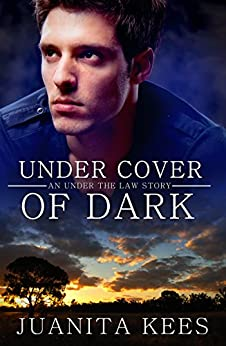Under Cover Of Dark (Under The Law Book 3) by [Kees, Juanita]