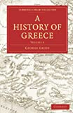 A History of Greece: Volume 9 (Cambridge Library Collection - Classics)
