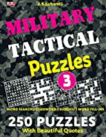 MILITARY TACTICAL Puzzles; Vol.3 (MILITARY TACTICAL Puzzles: 250 Puzzles with Beautiful Quotes.)