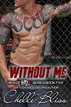 Without Me (Men of Inked Book 5) by [Bliss, Chelle]