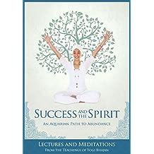 Success and the Spirit: An Aquarian Path to Abundance