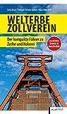 Welterbe Zollverein: Der kompakte Fhrer zu Zeche und Kokerei