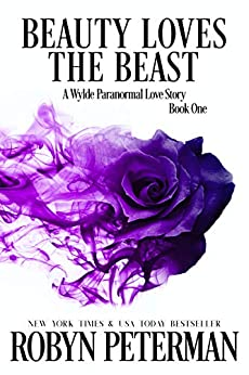 Beauty Loves the Beast: A Wylde Paranormal Love Story by [Peterman , Robyn ]