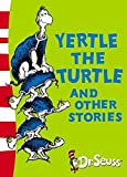 Yertle the Turtle and Other Stories: Yellow Back Book (Dr Seuss - Yellow Back Book)