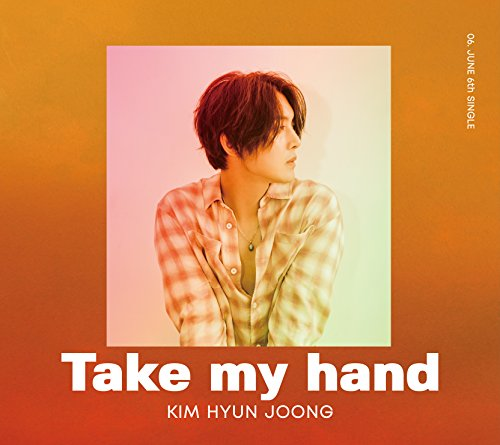 Take my hand-キム・ヒョンジュン