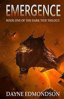 Emergence (The Dark Tide Trilogy Book 1) by [Edmondson, Dayne]