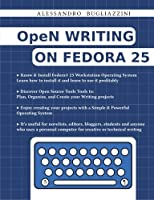 OpeN Writing On Fedora 25: Full-Color Edition [並行輸入品]