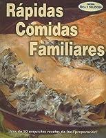 Rapidas comidas familiares/ Quick Family Foods (Cocina Rica y Deliciosa)