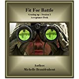 Fit For Battle - Acceptance Desk (Gearing up Session Book 1) (English Edition)