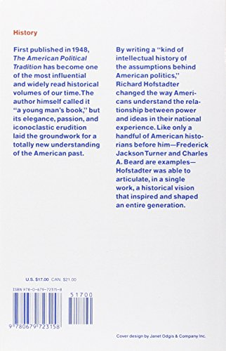 the influence of the time period in richard hofstadters the american political tradition Richard hofstadter (6 august 1916 - 24 october 1970) was an american historian and public intellectual of the mid-20th century hofstadter was the dewitt clinton professor of american history at columbia university.