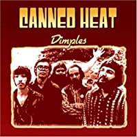 Dimples by Canned Heat (2005-07-19)