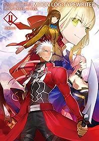 Fate/EXTRA MOON LOG:TYPEWRITER 2 フェイト/エクストラ シナリオ集 (TYPE-MOON BOOKS)