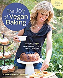 The Joy of Vegan Baking, Revised and Updated: More than 150 Traditional Treats and Sinful Sweets
