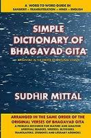 Simple Dictionary of Bhagavad Gita: Word to Word - Sanskrit-transliteration-hindi-english
