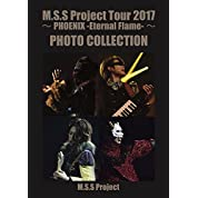 M.S.S Project Tour 2017 ~PHOENIX -Eternal Flame-~ PHOTO COLLECTION