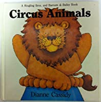 Circus Animals (RINGLING BROS. AND BARNUM AND BAILEY BOOK)