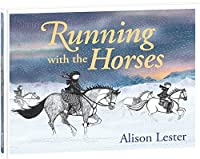 Running with the Horses by Alison Lester(2011-02-01)