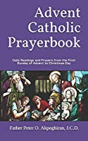 Advent Catholic Prayerbook: Daily Readings and Prayers from the First Sunday of Advent to Christmas Day